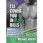 预订 I'll Cover You in $20 Bills: The Male Body Beauty Busine