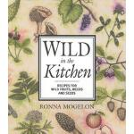 预订 Wild in the Kitchen: Recipes for Wild Fruits, Weeds, and