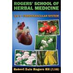 预订 Rogers' School of Herbal Medicine Volume Three: Cardiova