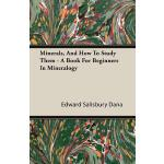 预订 Minerals, and How to Study Them - A Book for Beginners i