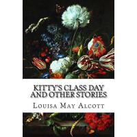 预订 Kitty's Class Day and Other Stories [ISBN:9781519799012]