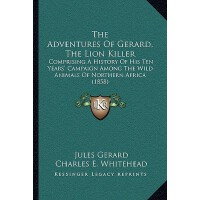 预订 The Adventures of Gerard, the Lion Killer: Comprising a