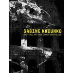 预订 Sabine Kacunko: Bacteria, Art and Other Bagatelles [ISBN