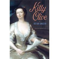 【预订】Kitty Clive, or the Fair Songster
