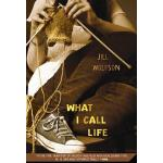 预订 What I Call Life [ISBN:9780312377526]