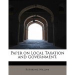 预订 Paper on Local Taxation and Government. [ISBN:9781241261