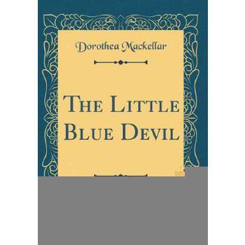 【预订】The Little Blue Devil (Classic Reprint) 预订商品,需要1-3个月发货,非质量问题不接受退换货。