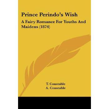 【预订】Prince Perindo's Wish: A Fairy Romance for Youths and Maidens (1874) 预订商品,需要1-3个月发货,非质量问题不接受退换货。