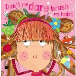 预订 Don't You Dare Brush My Hair! [ISBN:9781789473834]