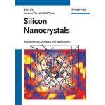 预订 Silicon Nanocrystals: Fundamentals, Synthesis and Applic