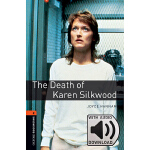 Oxford Bookworms Library: Level 2: The Death of Karen Silkw