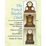 预订 The French Marble Clock: A Guide for Buyers, Collectors