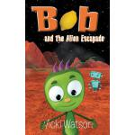 预订 Bob and the Alien Escapade [ISBN:9780957406223]