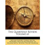 【预订】The Quarterly Review, Volume 61