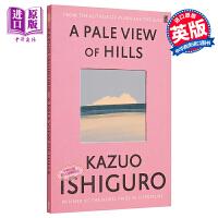 【中商原版】远山淡影(2017年诺贝尔文学奖获得者石黑一雄作品) 英文原版 Pale View of Hills Kazuo Ishiguro Faber & Faber