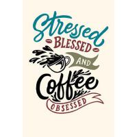 预订 Stressed Blessed and Coffee Obsessed: Coffee Notebook Li