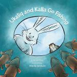预订 Ukaliq and Kalla Go Fishing [ISBN:9781772271355]