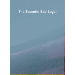 预订 The Essential Bob Seger [ISBN:9780634056864]