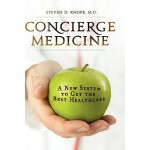 预订 Concierge Medicine: A New System to Get the Best Healthc