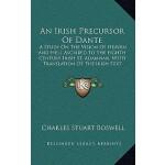 预订 An Irish Precursor of Dante: A Study on the Vision of He