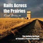预订 Rails Across the Prairies: The Railway Heritage of Canad