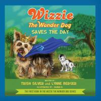 预订 Wizzie the Wonder Dog Saves the Day [ISBN:9781523689378]