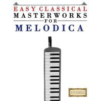 【预订】Easy Classical Masterworks for Melodica: Music of Bach,