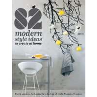 82 Modern Style Ideas to Create at Home ISBN:9781742667263