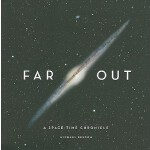 预订 Far Out: A Space-Time Chronicle[ISBN:9780810949485]