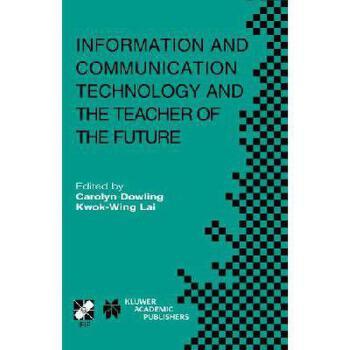 【预订】Information and Communication Technology and the Teacher of the Future: Ifip Tc3 / Wg3.1 & Wg3.3 美国库房发货,通常付款后3-5周到货!
