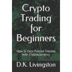 预订 Crypto Trading for Beginners: How to Earn Passive Income