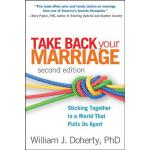 【预订】Take Back Your Marriage, Second Edition: Sticking Toget