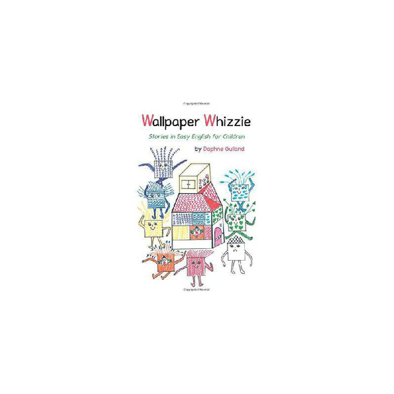 【预订】Wallpaper Whizzie: Stories in Easy English for Children 美国库房发货,通常付款后3-5周到货!