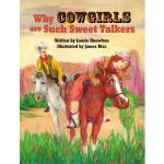 预订 Why Cowgirls Are Such Sweet Talkers [ISBN:9781565546981]