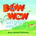 预订 Bow-Wow Wiggle-Waggle [ISBN:9780802854087]