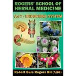 预订 Rogers' School of Herbal Medicine Volume Seven: Endocrin