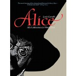 预订 Alice: Alice's Adventures in Wonderland [ISBN:9781936524