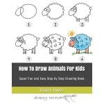 预订 How To Draw Animals For Kids: Super Fun and Easy Step by