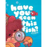 预订 Have You Seen This Fish? [ISBN:9781733737500]