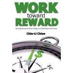 预订 Work Toward Reward: Building Business Value Today for a