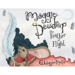 预订 Maggie Dewdrop: The Feather of Flight [ISBN:978168433111