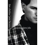Becoming Steve Jobs: The Evolution of a Reckless Upstart in