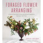 【预订】Foraged Flower Arranging A Step-by-Step Guide to Creati
