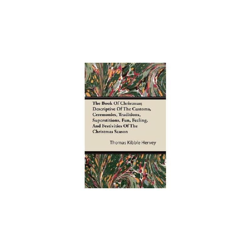 【预订】The Book of Christmas; De******ive of the Customs, Ceremonies, Traditions, Superstitions, Fun, F 美国库房发货,通常付款后3-5周到货!