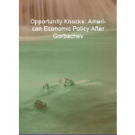 预订 Opportunity Knocks: American Economic Policy After Gorba