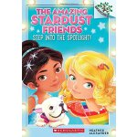 A Branches Book: The Amazing Stardust Friends #1: Step Into