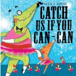 Catch Us If You Can-Can! ISBN:9781444903669