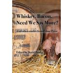 预订 Whiskey. Bacon. Need we say more? [ISBN:9780983178958]