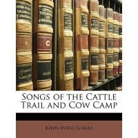 【预订】Songs of the Cattle Trail and Cow Camp