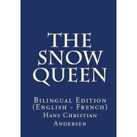 The Snow Queen: Bilingual Edition (English �C French)